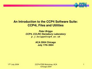 An Introduction to the CCP4 Software Suite: CCP4i, Files and Utilities Peter Briggs