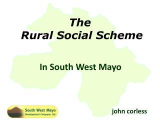 The  Rural Social Scheme