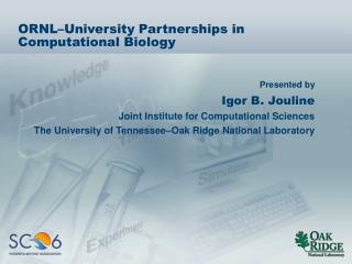 ORNL–University Partnerships in Computational Biology