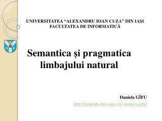Semantica ?i pragmatica limbajului natural Daniela G �FU