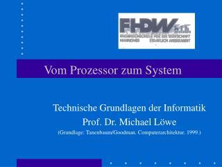 Vom Prozessor zum System