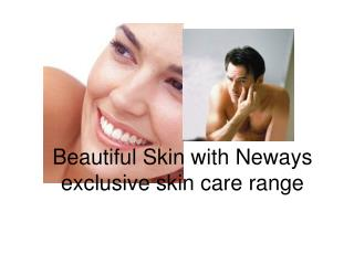 Beautiful Skin with Neways exclusive skin care range