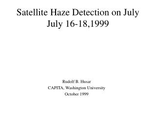 Satellite Haze Detection on July July 16-18,1999