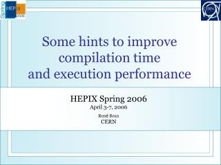 Some hints to improve compilation time and execution performance