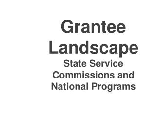 Grantee Landscape State Service Commissions and National Programs