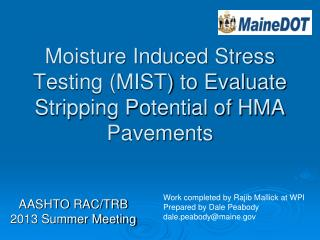 Moisture Induced Stress Testing (MIST) to Evaluate Stripping Potential of HMA Pavements