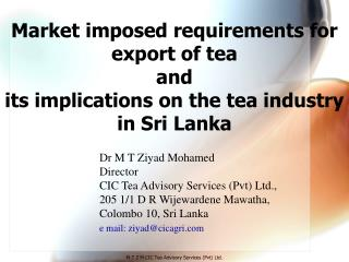 Market imposed requirements for export of tea  and
