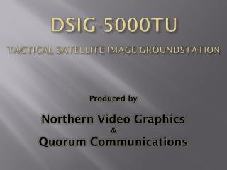 DSIG-5000TU  Tactical Satellite Image Groundstation