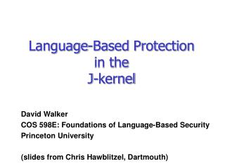 Language-Based Protection in the  J-kernel