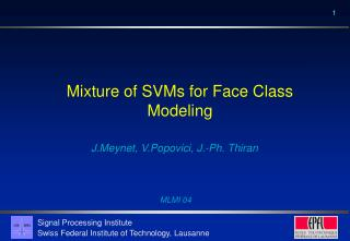 Mixture of SVMs for Face Class Modeling