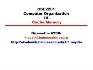 CSE2201 Computer Organization I V  Cache Memory