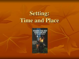 Setting: Time and Place