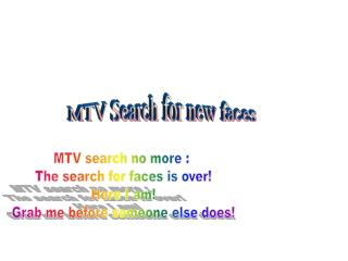 MTV Search for new faces