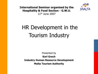 International Seminar organised by the  Hospitality & Food Section - G.W.U. 11 th  June 2007