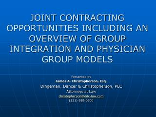 JOINT CONTRACTING OPPORTUNITIES INCLUDING AN OVERVIEW OF GROUP INTEGRATION AND PHYSICIAN GROUP MODELS
