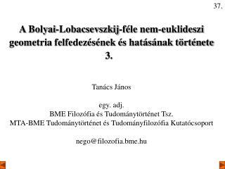 A Bolyai-Lobacsevszkij-féle nem-euklideszi geometria  felfedezésének és hatásának története 3.