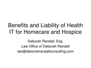 Benefits and Liability of Health IT for Homecare and Hospice
