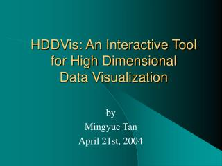 HDDVis: An Interactive Tool for High Dimensional Data Visualization