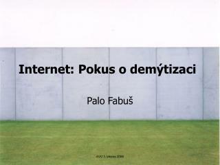 Internet: Pokus o demýtizaci