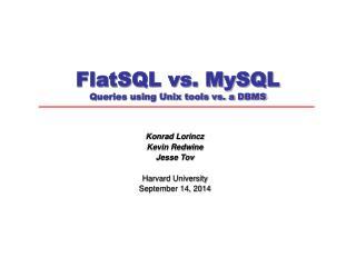 FlatSQL vs. MySQL Queries using Unix tools vs. a DBMS