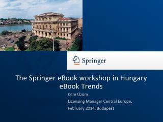 The Springer  eBook workshop  in  Hungary eBook  Trends
