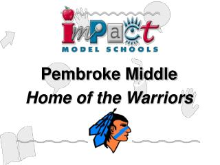 Pembroke Middle Home of the Warriors