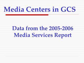 Media Centers in GCS