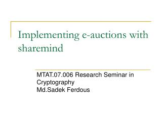 Implementing e-auctions with  sharemind