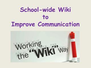School-wide Wiki  to Improve Communication