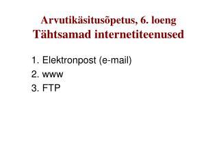 Arvutikäsitusõpetus, 6. loeng Tähtsamad internetiteenused