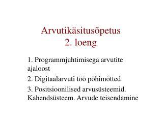 Arvutikäsitusõpetus  2. loeng