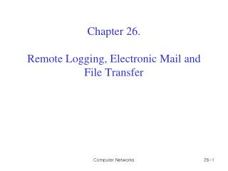 Chapter 26. Remote Logging, Electronic Mail and File Transfer