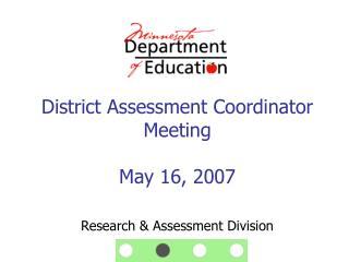 District Assessment Coordinator Meeting May 16, 2007