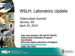 WSLH: Laboratory Update Tuberculosis Summit Verona, WI April 24, 2014