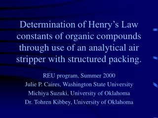 REU program, Summer 2000 Julie P. Caires, Washington State University
