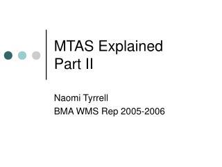MTAS Explained  Part II