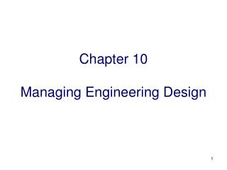Chapter 10 Managing Engineering Design