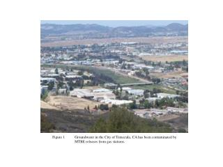 Figure 1 	Groundwater in the City of Temecula, CA has been contaminated by