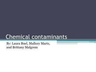 Chemical contaminants