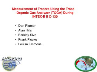 Measurement of Tracers Using the Trace Organic Gas Analyzer (TOGA) During INTEX-B II C-130