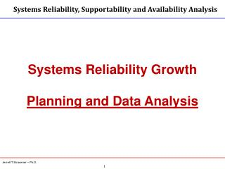 Systems Reliability Growth Planning and Data Analysis
