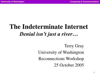 The Indeterminate Internet Denial isn't just a river…