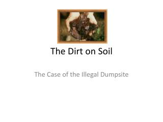 The Dirt on Soil