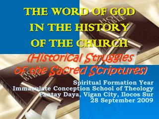THE WORD OF GOD  IN THE HISTORY  OF THE CHURCH (Historical Struggles  of the Sacred Scriptures)