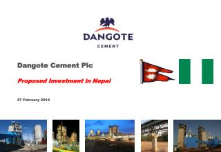 Dangote Cement Plc Proposed Investment in Nepal 27 February 2014
