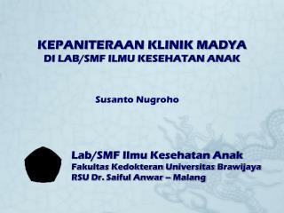 Lab/SMF  Ilmu Kesehatan Anak Fakultas Kedokteran Universitas Brawijaya