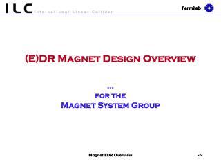 (E)DR Magnet Design Overview