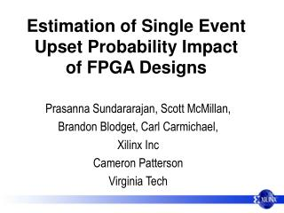 Estimation of Single Event Upset Probability Impact  of FPGA Designs