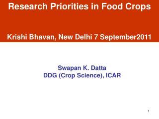Research Priorities in Food Crops Krishi Bhavan, New Delhi 7 September2011
