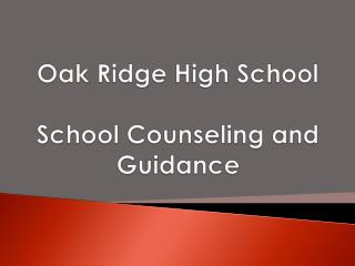Oak Ridge High  School School  Counseling and Guidance
